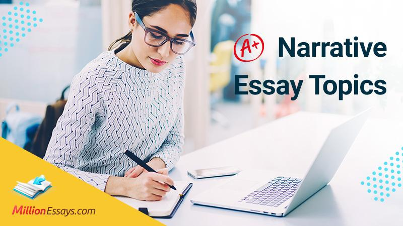 Narrative Essay Best Topics