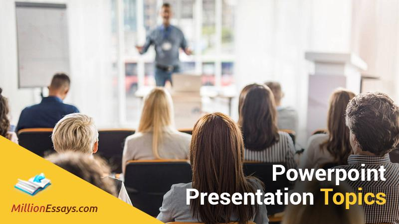PowerPoint Presentation Topics